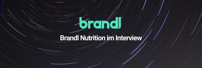 Brandl Nutrition Interview
