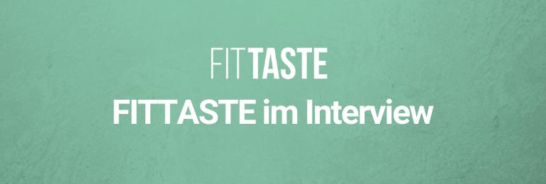 FITTASTE im Interview